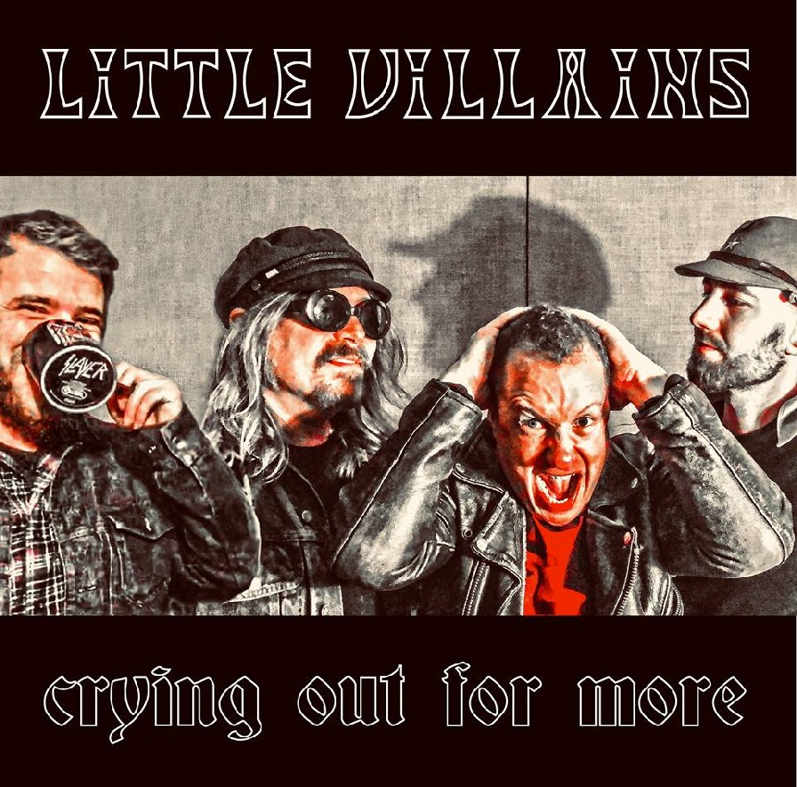 Crying Out For More by Little Villains