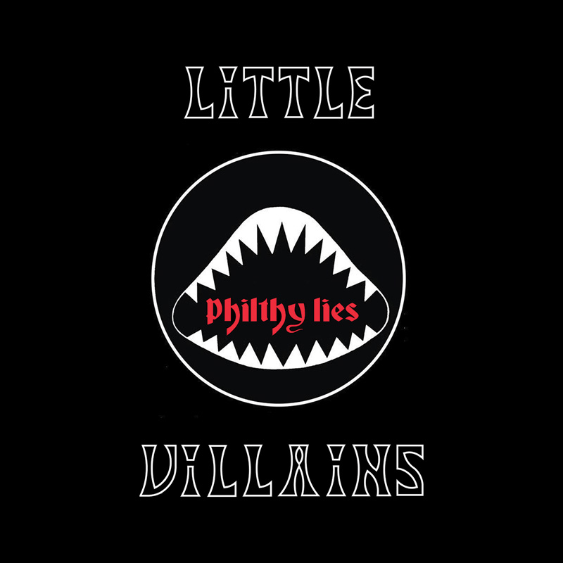 Little Villains Philthy Lies album